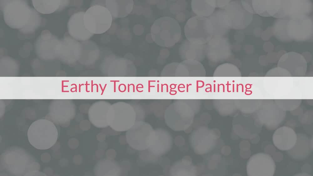 Earthy Tone Finger Painting