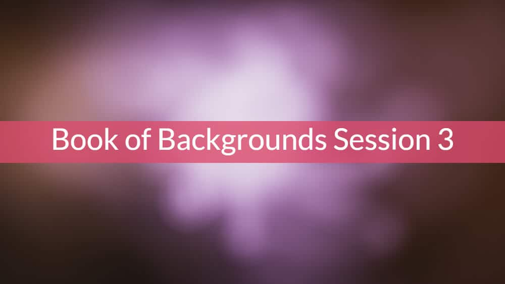 Book of Backgrounds Session 3