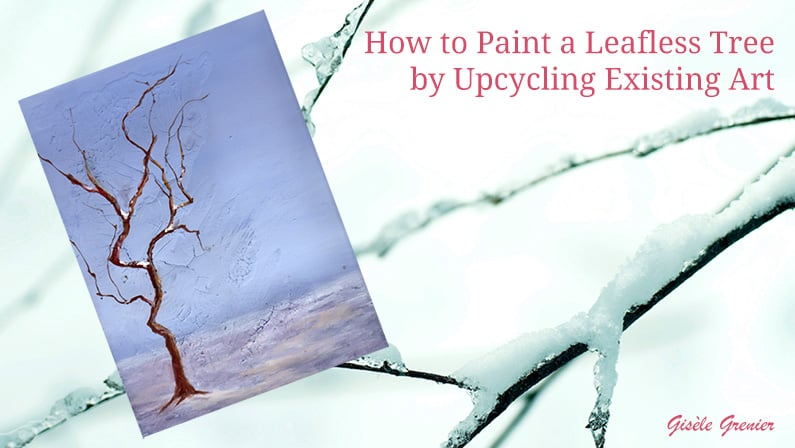 How to Paint a Leafless Tree by Upcycling Existing Art