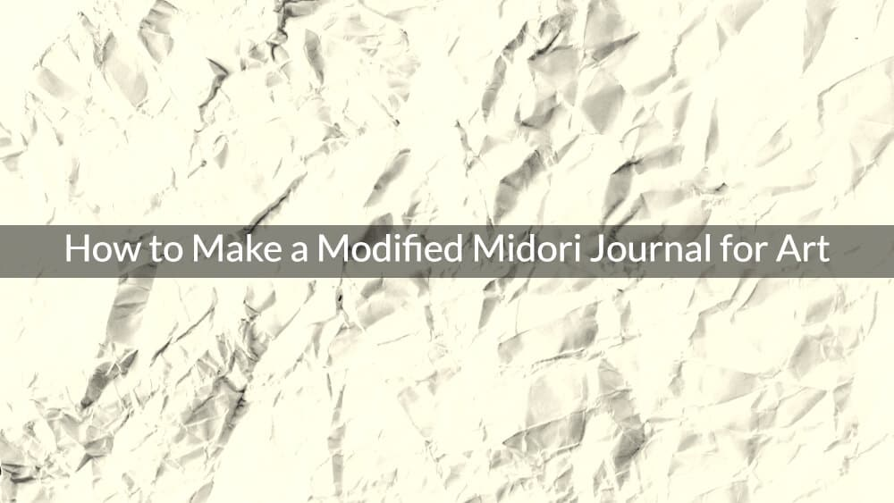 How to Make a Modified Midori Journal for Art