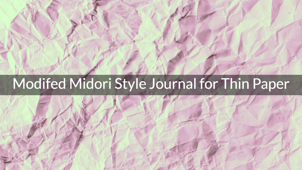 Modifed Midori Style Journal for Thin Paper