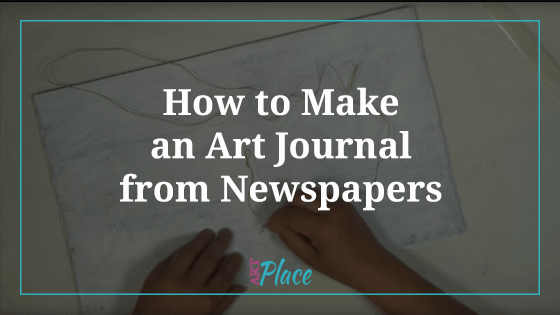 Making an Art Journal from Newspapers