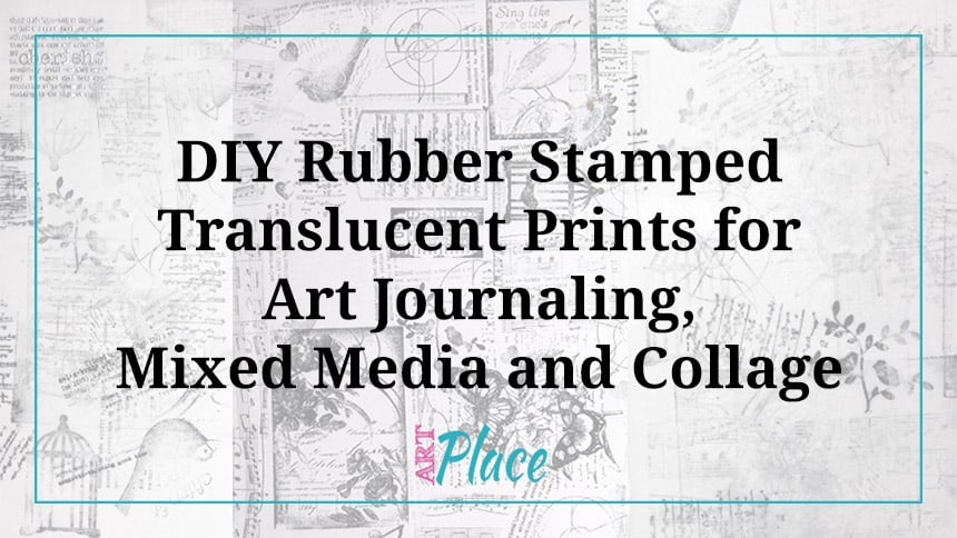 Easy DIY Rubber Stamped Prints for Art Journaling and Collage