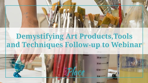 Demystifying Art Products Tools and Techniques Blog Follow-up