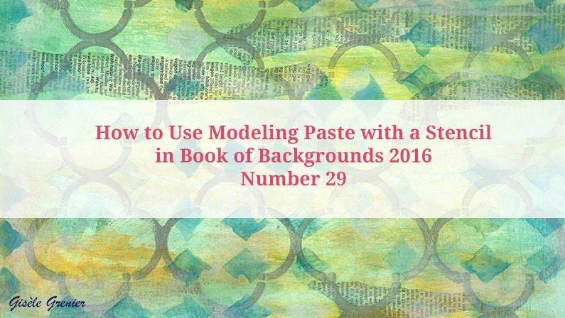 How to Use Modeling Paste with a Stencil in Book of Backgrounds 2016, Number 29