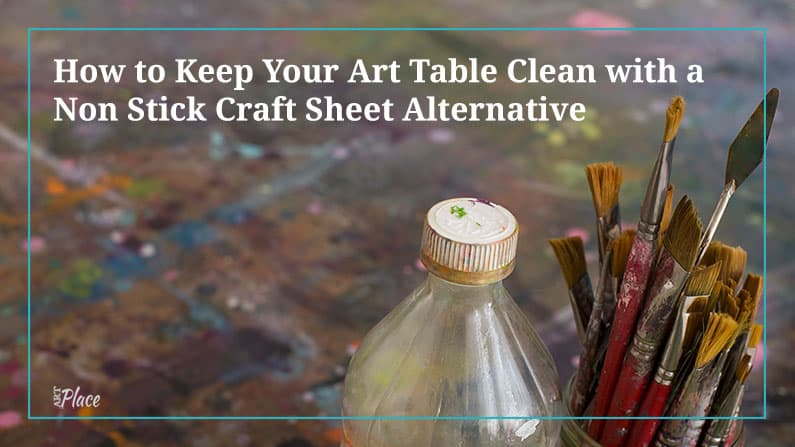 Keep Your Art Table Clean with a Non Stick Craft Sheet Alternative