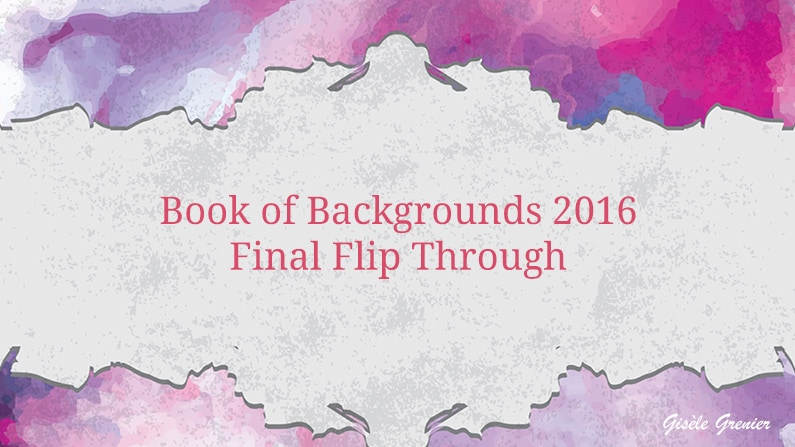 Book of Backgrounds 2016, Final Flip Through