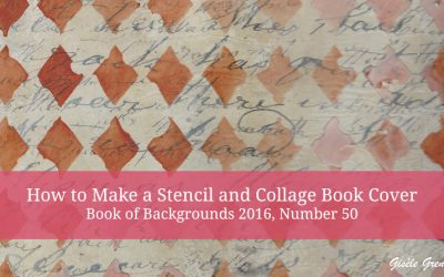 How to Make a Stencil and Collage Book Cover – Book of Backgrounds 2016, Number 50