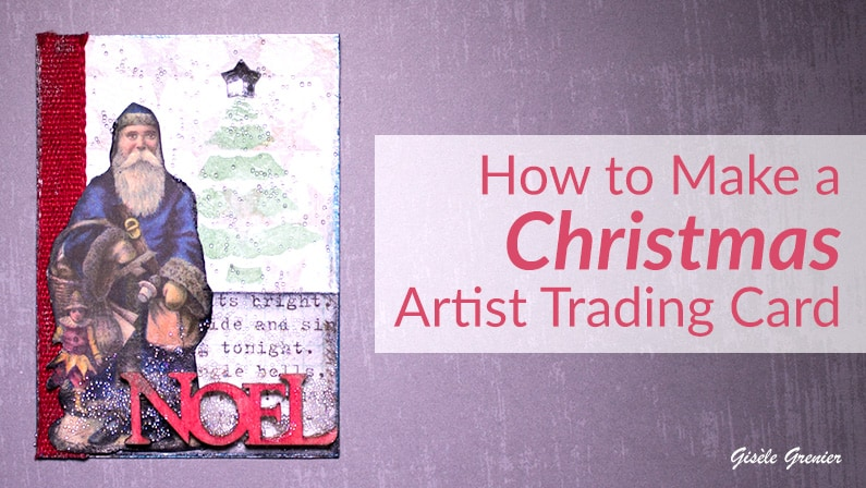 How to Make a Unique Christmas Artist Trading Card