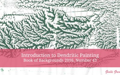 Introduction to Dendritic Painting – Book of Backgrounds 2016, Number 43
