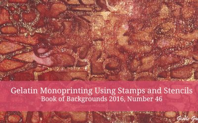 Gelatin Monoprint Using Stamps and Stencils – Book of Backgrounds 2016, Number 46