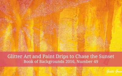 Glitter Art and Paint Drips to Chase the Sunset – Book of Backgrounds 2016, Number 49