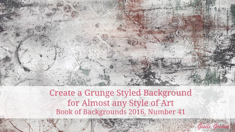 How to Create a Grunge Background for Any Style of Art – Book of Backgrounds 2016, Number 41