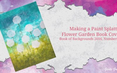 Paint Splatter Flowers Garden Book Cover – Book of Backgrounds 2016, Number 51