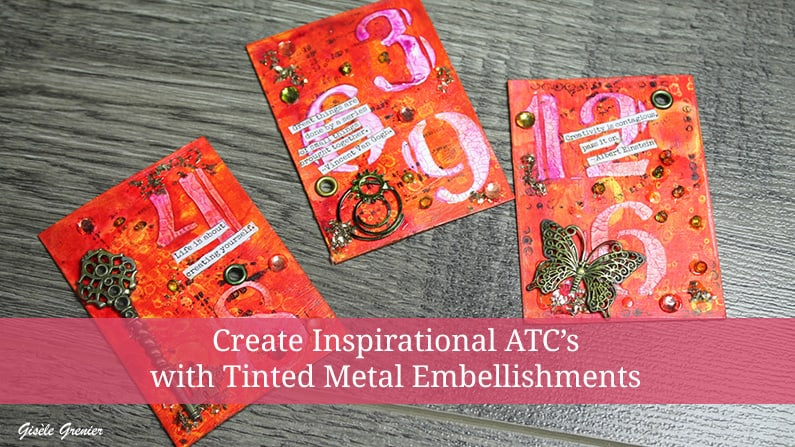 How to Create Three Inspirational Artist Trading Cards with Metal Embellishments