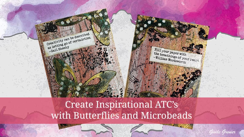 How to Boost Your ATC's with Butterflies and Microbeads!
