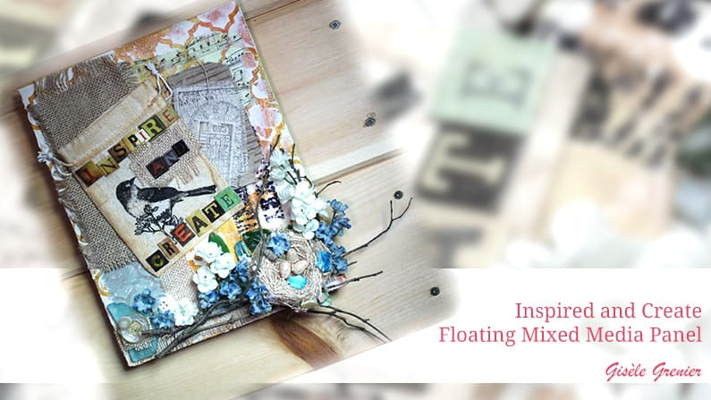 Inspire & Create a Floating Mixed Media Panel