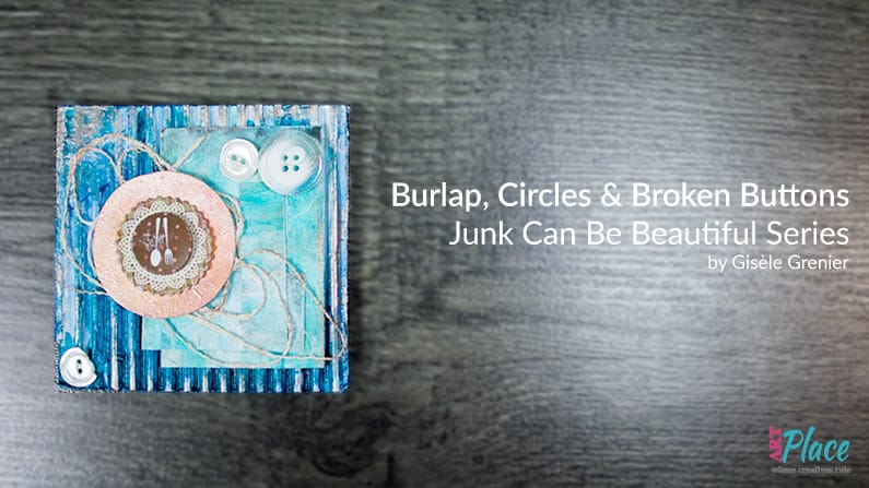 mixed media art with burlap circles broken buttons