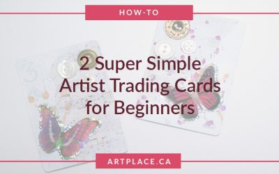 Super Simple Artist Trading Cards for Beginners that's Quick to Make
