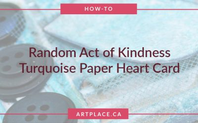 Mixed Media Art Ideas for a Random Act of Kindness Gift