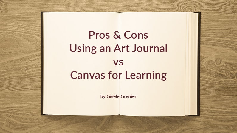 Pros & Cons of Using an Art Journal vs a Canvas for Learning