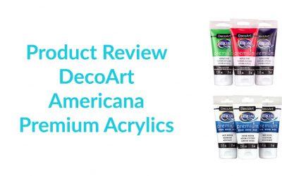 DecoArt Americana Premium Acrylics – Product Review