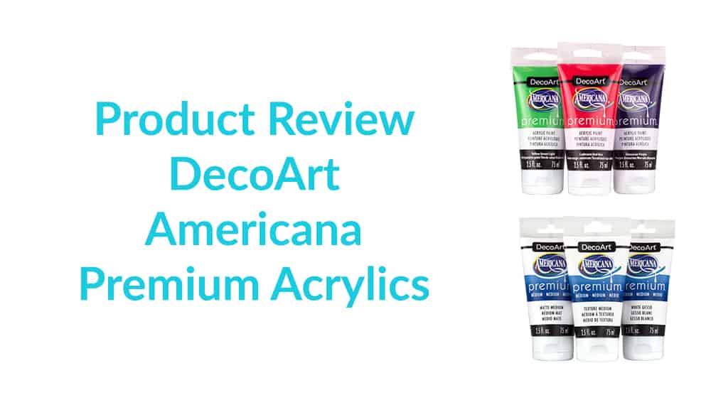 DecoArt Americana Premium Acrylics – Product Review