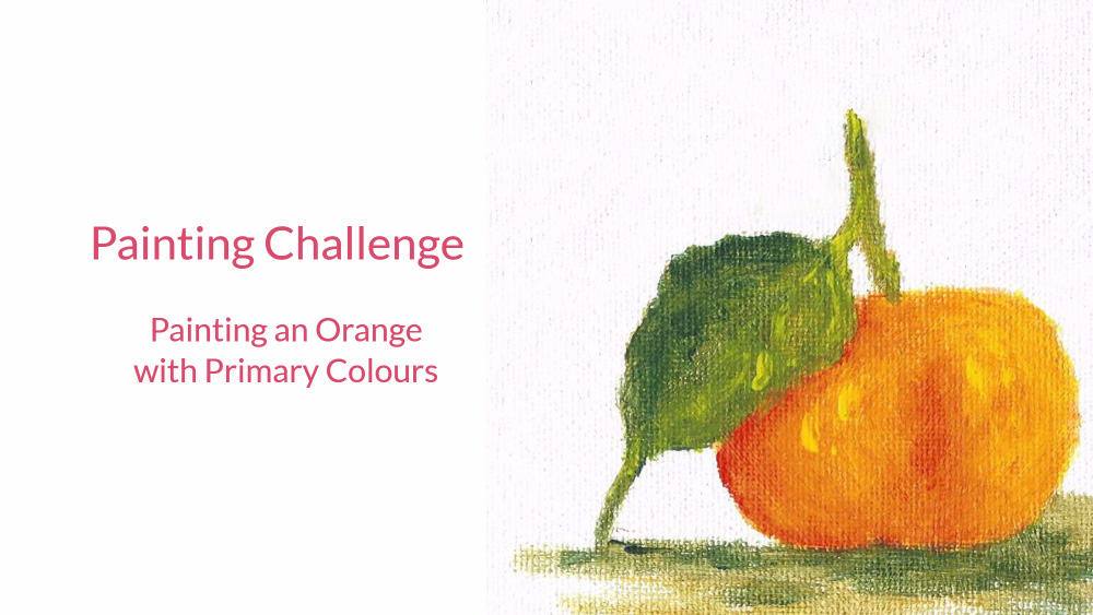 Painting an Orange with Primary Colours and a Q-Tip