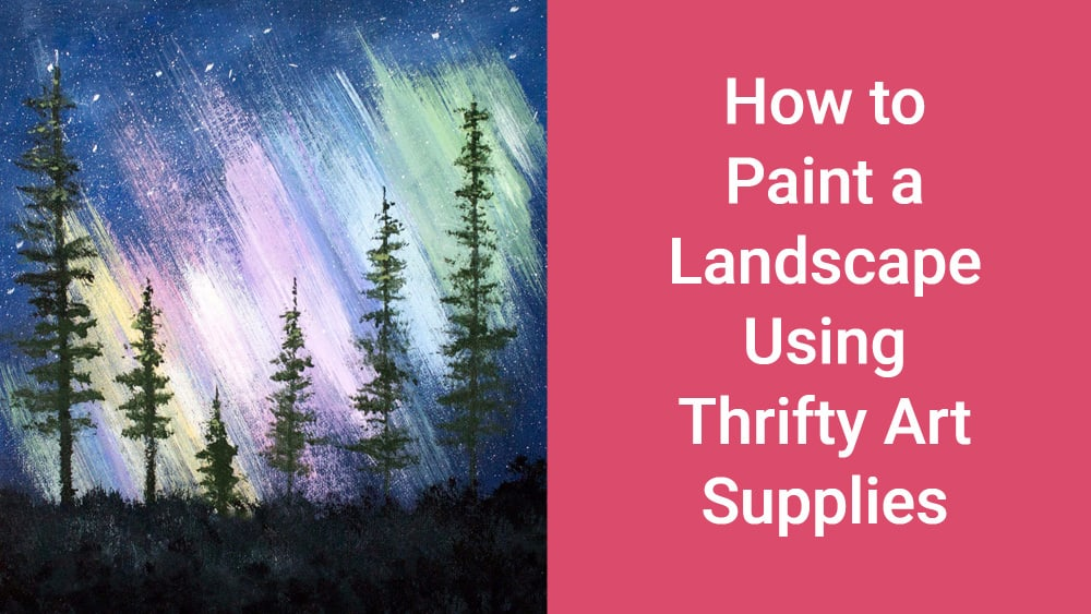 How to Paint a Simple Landscape with Art Supplies from the Dollar Store