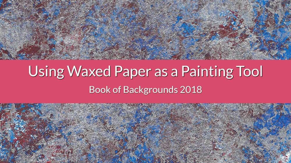 using wax paper as painting tool