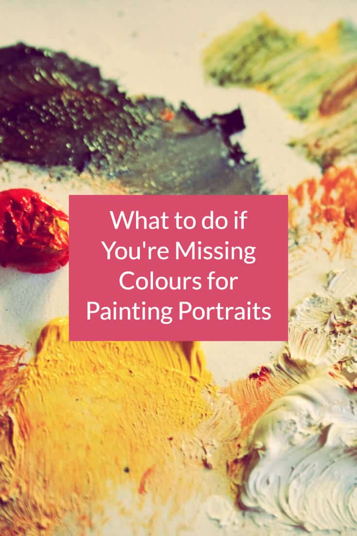 What to do if You're Missing Colours for Painting Portraits