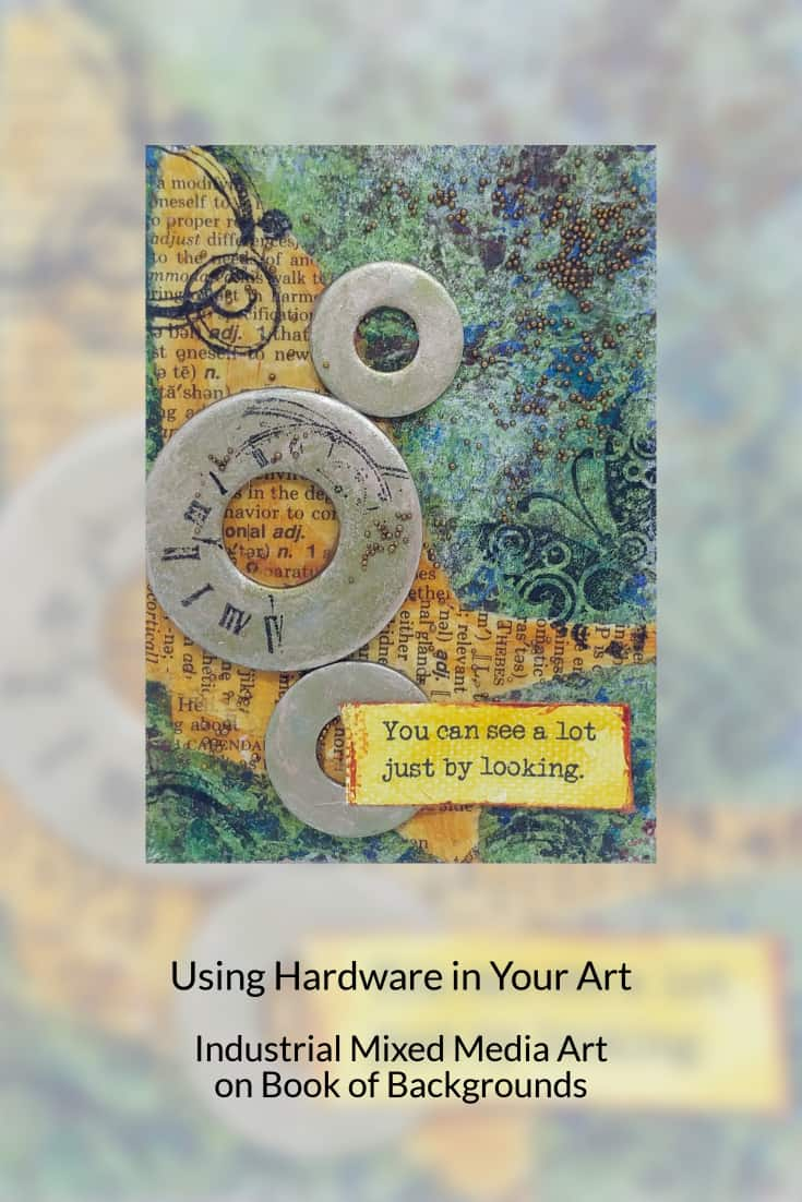 In today's lesson, check out how I use simple hardware in mixed media art, based on a Book of Backgrounds page.   Creating art doesn't mean you have to spend a fortune on fancy embellishments, pricey stencils, stamps or collage material.