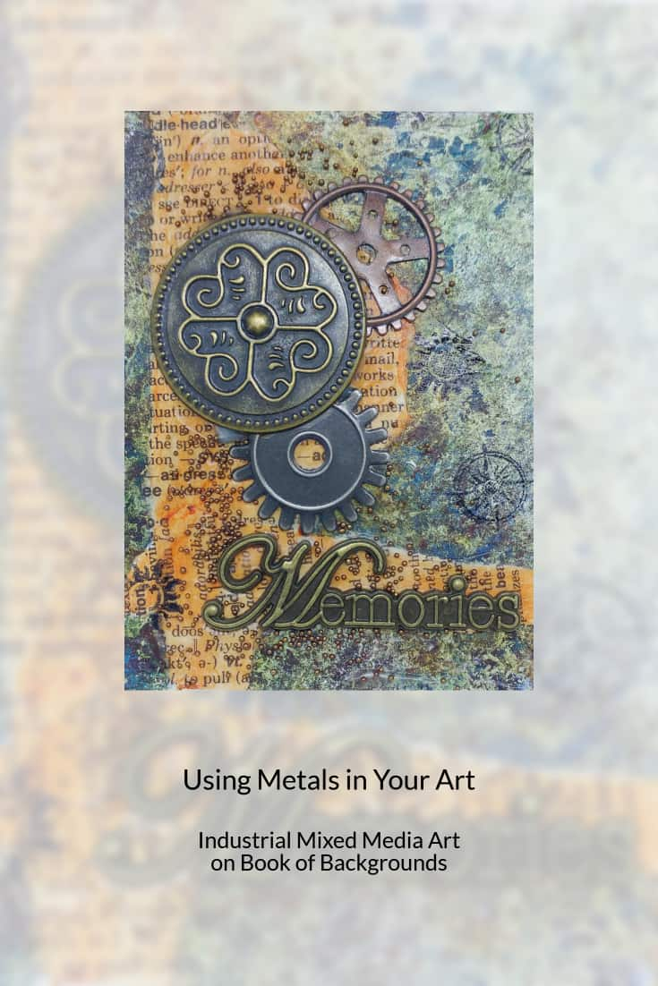 In this lesson, check out how I use simple metal embellishments including gears  and cogs in mixed media art, based on a Book of Backgrounds page.