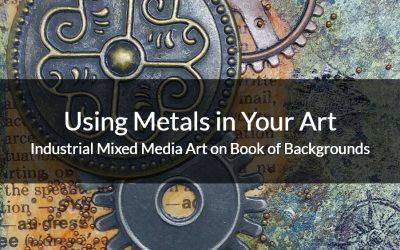 Using Metals in Your Art