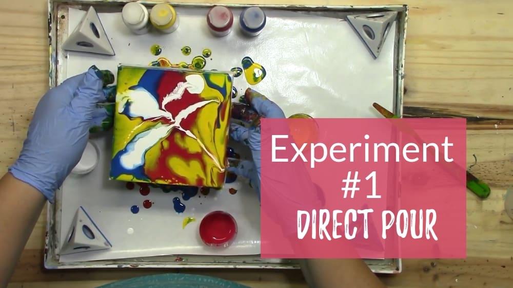 Acrylic Pouring Experiment # 1 – Direct Pour Technique