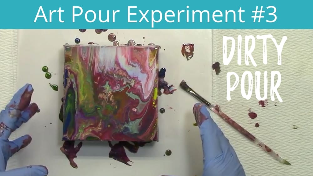 Acrylic Pouring Experiment 3 – The Dirty Pour