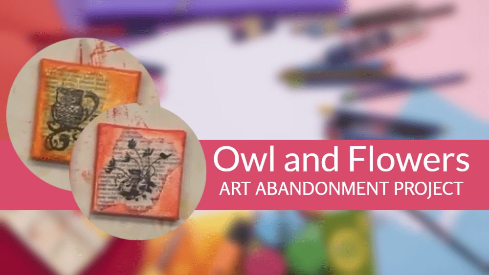 Take Three – Art Abandonment Project of Owl and Flowers