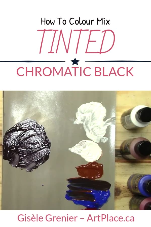 Chromatic Black is more vibrant than using black out of the tube. Learn how to tint Chromatic Black so you can shift it to any colour on the colour wheel.