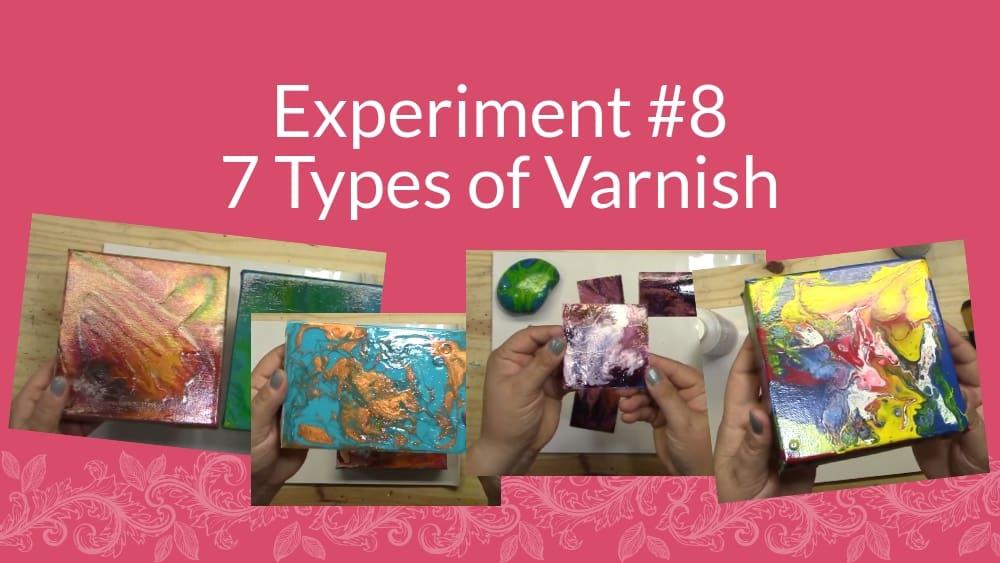 7 Pours – 7 Different Varnishes – Varnishing Art Pour Pieces