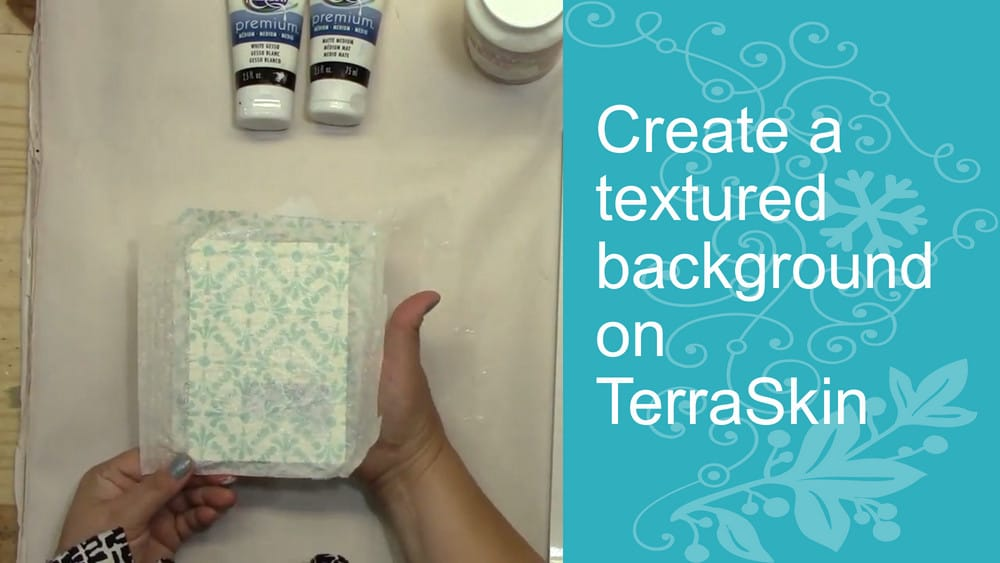 How to Prep Terra Skin with Gesso, Medium and Napkins for a Textured Effect