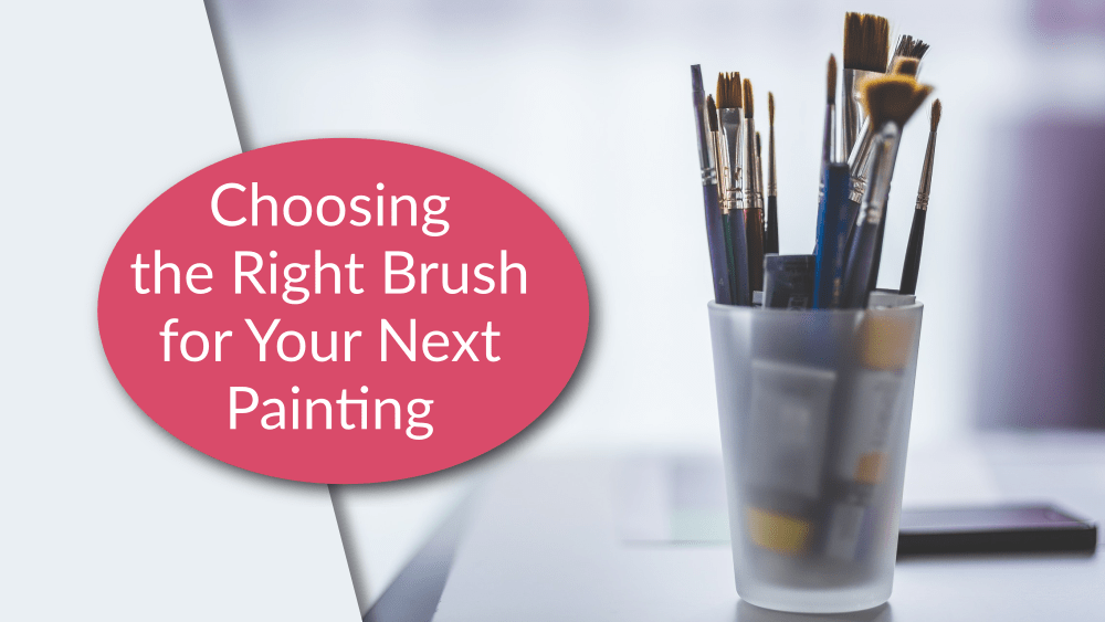 Choosing the Right Brush for Your Next Painting