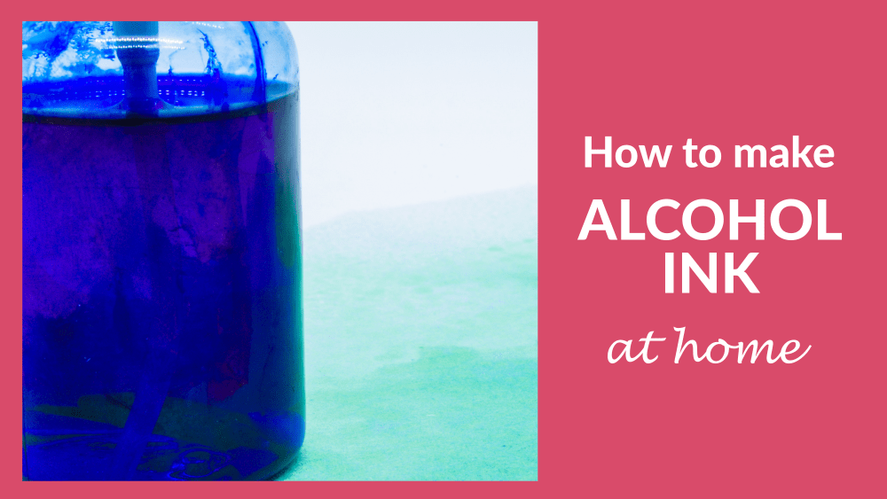 How to Make Your Own DIY Alcohol Ink