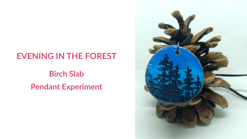 Evening in the Forest – Making a Birch Slab Pendant with an Experiment