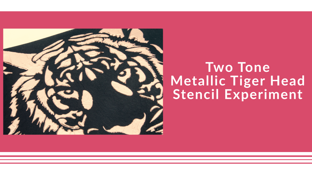 Two Tone Metallic Tiger Head - Stencil Experiment
