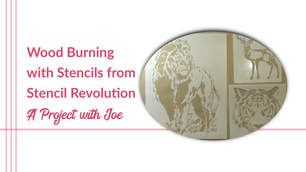 Wood Burning with Stencils from Stencil Revolution and Doing a Massive Project with Joe
