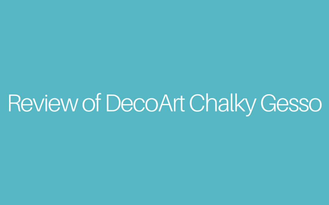 Review of DecoArt Chalk Gesso