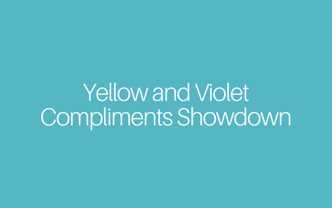Yellow and Violet – Compliments Showdown