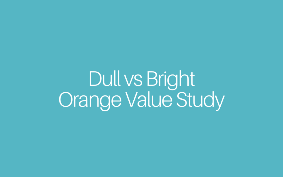 Dull vs Bright Orange Value Study