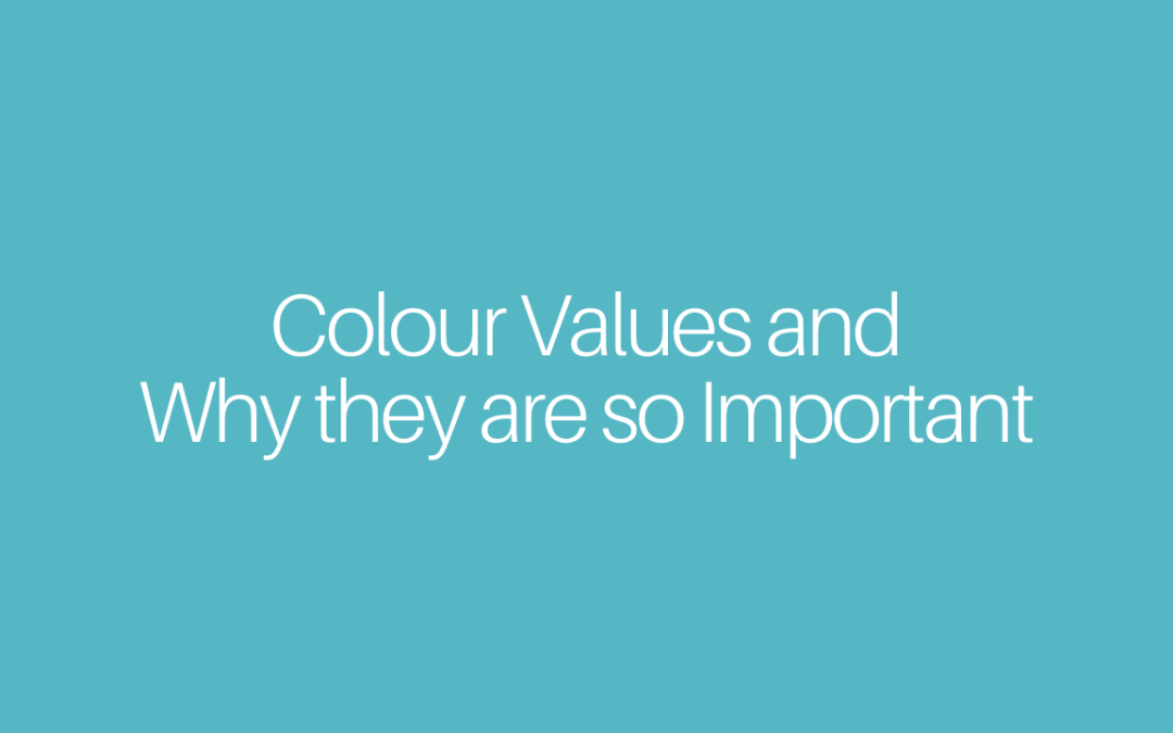 Colour Values and Why they are so Important