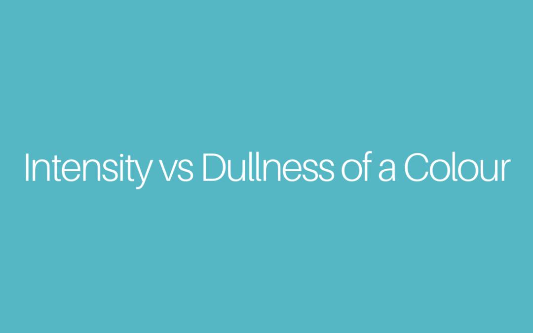 Intensity vs Dullness of a Colour